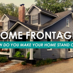 Home Frontage: How Do You Make Your Home Stand Out?