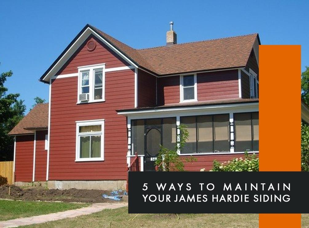 5 Ways To Maintain Your James Hardie Siding