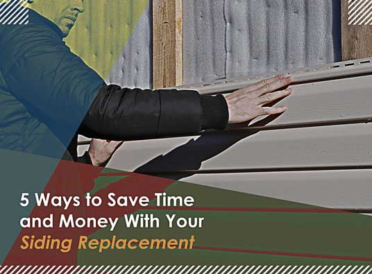 5 Ways to Save Time and Money With Your Siding Replacement