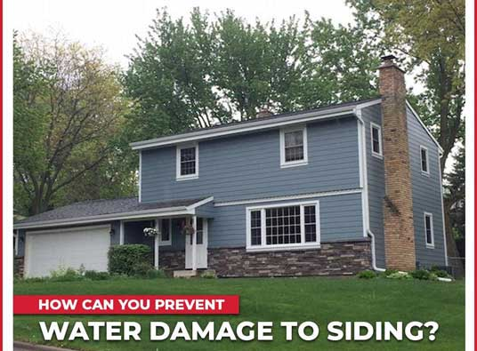 How Can You Prevent Water Damage to Siding?